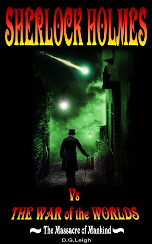 The Massacre of Mankind Sherlock Holmes Vs The War of the Worlds