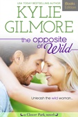 The Opposite of Wild (iBooks Edition)