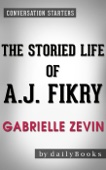 The Storied Life of A. J. Fikry: A Novel by Gabrielle Zevin Conversation Starters