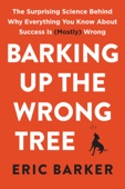 Barking Up the Wrong Tree - Eric Barker Cover Art