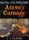 Book Three Of The Sons Of Odin Arawns Carnage Collectors Edition