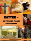 Easter - Yesterday Today And Forever