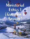 Ministerial Ethics 1 Question  Answer