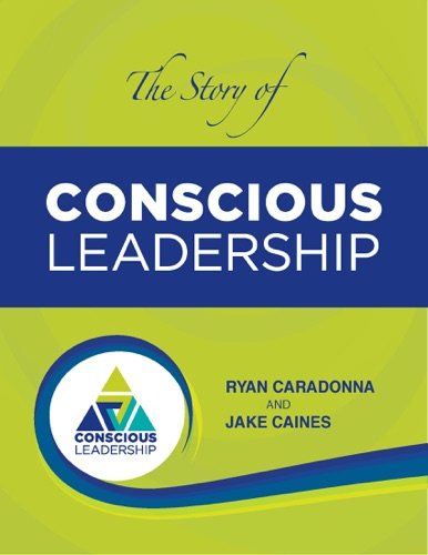 The Story of Conscious Leadership Pocket Guide