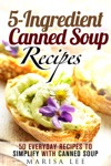 5-Ingredient Canned Soup Recipes 40 Everyday Recipes To Simplify With Canned Soup