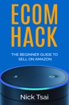 Ecom Hack -The Beginner Guide To Sell On Amazon