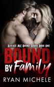 Ryan Michele - Bound by Family (Ravage MC Bound Series #1) artwork