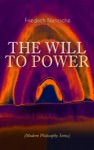 The Will To Power Modern Philosophy Series