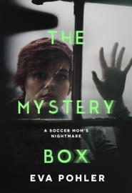 THE MYSTERY BOX: A SOCCER MOMS NIGHTMARE
