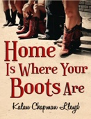 Kalan Chapman Lloyd - Home Is Where Your Boots Are artwork