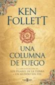Ken Follett - Una columna de fuego (Saga Los pilares de la Tierra 3) portada