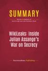 Summary WikiLeaks Inside Julian Assanges War On Secrecy