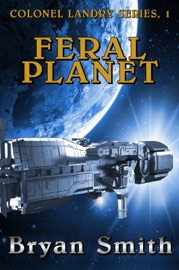 FERAL PLANET: COLONEL LANDRY SERIES, 1