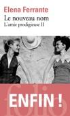 Elena Ferrante - L'amie prodigieuse (Tome 2) - Le nouveau nom illustration