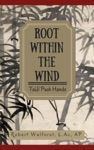 Root Within The Wind  Taiji Push Hands