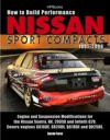 How To Build Performance Nissan Sport Compacts 1991-2006 HP1541