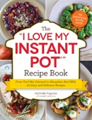 "The ""I Love My Instant Pot"" Recipe Book - Michelle Fagone Cover Art"