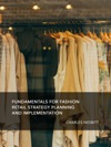 Fundamentals For Fashion Retail Strategy Planning And Implementation