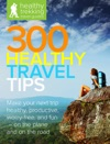 300 Healthy Travel Tips
