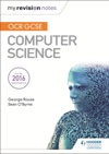 OCR GCSE Computer Science My Revision Notes 2e