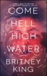 Come Hell Or High Water A Twisted Psychological Thriller