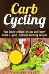 Carb Cycling Your Guide To Rapid Fat Loss And Energy Boost  Quick Delicious And Easy Recipes