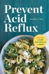 Prevent Acid Reflux Delicious Recipes To Cure Acid Reflux And GERD