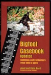 Bigfoot Casebook Updated Sightings And Encounters From 1818 To 2004