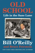 Old School - Bill O'Reilly & Bruce Feirstein Cover Art
