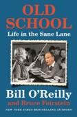 Old School - Bill O'Reilly & Bruce Feirstein