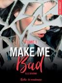 Elle Seveno - Make me bad - tome 1 illustration