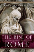 The Rise of Rome - Anthony Everitt Cover Art