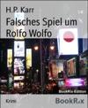 Falsches Spiel Um Rolfo Wolfo