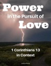 Power In The Pursuit Of Love  1 Corinthians 13 In Context