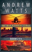 The War Planners Series: Books 1-3 - Andrew Watts Cover Art
