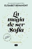 Elísabet Benavent - La magia de ser Sofía (Bilogía Sofía 1) portada