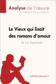 LE VIEUX QUI LISAIT DES ROMANS DAMOUR DE LUIS SEPULVEDA (ANALYSE DE LOEUVRE)