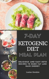 7-Day Ketogenic Diet Meal Plan - Louise Hendon Book