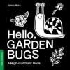 Hello Garden Bugs