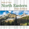 Book Of Trees  North Eastern Trees Edition  Childrens Forest And Tree Books