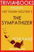 The Sympathizer: A Novel By Viet Thanh Nguyen (Trivia-On-Books): Pulitzer Prize for Fiction