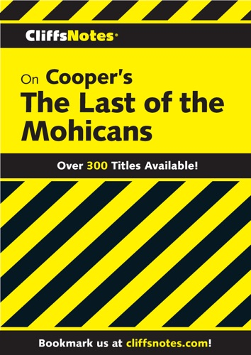 CliffsNotes on Coopers The Last of the Mohicans