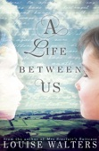 Louise Walters - A Life Between Us artwork