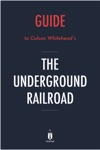 Guide To Colson Whiteheads The Underground Railroad By Instaread