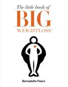 Bernadette Fisers - The Little Book of Big Weightloss bild