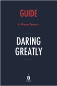 Guide to Brene Brown's Daring Greatly by Instaread
