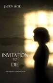 Invitation To Die (The Killing Game—Book #1)
