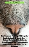 The Care And Feeding Of 25 Popular Exotic Animals  Exotic Pets