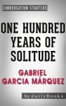 One Hundred Years Of Solitude A Novel By Gabriel Garcia Mrquez  Conversation Starters
