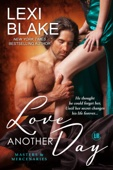 Lexi Blake - Love Another Day, Masters and Mercenaries, Book 14 artwork
